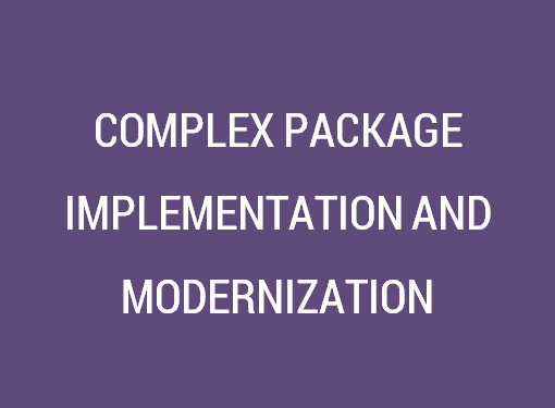 Complext Package Implementation & Modernisation Services